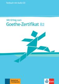 Mit Erfolg zum Goethe-Zertifikat B2 Testbuch + Audio-CD