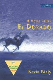 A Horse Called El Dorado (Kevin Kiely)