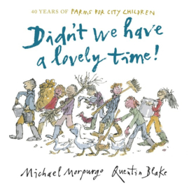 Didn't We Have A Lovely Time! (Michael Morpurgo, Quentin Blake)
