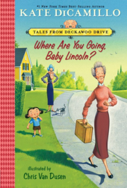 Where Are You Going, Baby Lincoln? (Kate DiCamillo, Chris Van Dusen)