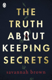 The Truth About Keeping Secrets (Savannah Brown)
