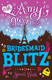 Ask Amy Green: Bridesmaid Blitz (Sarah Webb)