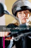 Oxford Bookworms Library Starter Level: Girl On A Motorcycle