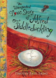 The Unexpected Love Story Of Alfred Fiddleduckling (Timothy Basil Ering)