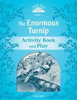 Classic Tales Second Edition Level 1 The Enormous Turnip Activity Book & Play