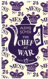 The Chef At War (Alexis Soyer)