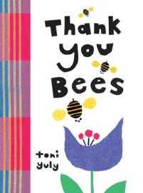 Thank You, Bees (Toni Yuly)