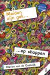 Meiden zijn gek... op shoppen (Marion van de Coolwijk)