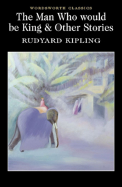 Man Who Would Be King & Other Stories (Kipling, R.)