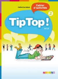 Tip Top ! 2 - Cahier d'activités A1.2