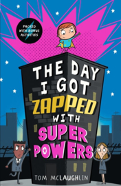 The Day I Got Zapped With Super Powers (Tom McLaughlin)
