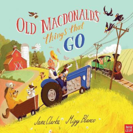 Old Macdonald's Things That Go (Jane Clarke, Migy Blanco) Hardback Picture Book