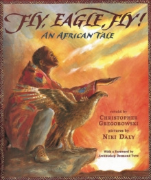 Fly, Eagle, Fly! : An African Tale