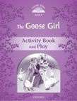 Classic Tales Second Edition Level 4 The Goose Girl Activity Book & Play