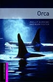 Oxford Bookworms Library Starter Level: Orca