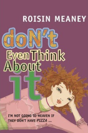 Don't Even Think About It (Roisin Meaney)
