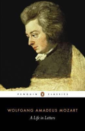 Mozart: A Life In Letters (Wolfgang Amadeus Mozart)