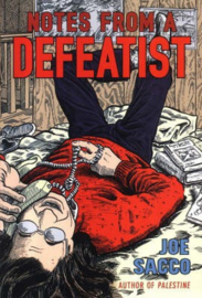 Notes From A Defeatist (Joe Sacco)