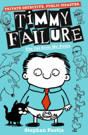 Timmy Failure: The Cat Stole My Pants (Stephan Pastis)
