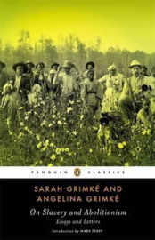 On Slavery And Abolitionism (Angelina Grimke, Sarah Grimke)