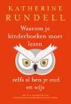 Waarom je kinderboeken moet lezen, zelfs al ben je oud en wijs (Katherine Rundell)