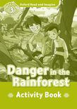Oxford Read And Imagine Level 3 Danger In The Rainforest Activity Book