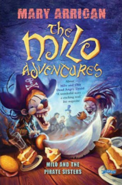 Milo and the Pirate Sisters The Milo Adventures: Book 3 (Mary Arrigan)