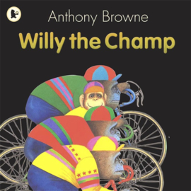 Willy The Champ (Anthony Browne)
