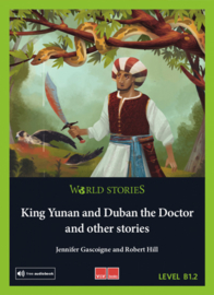 World Stories King Yunan and Duban the Doctor and other Stories