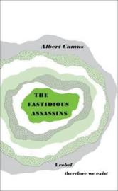 The Fastidious Assassins (Albert Camus)