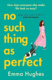 No Such Thing As Perfect (Hughes, Emma)