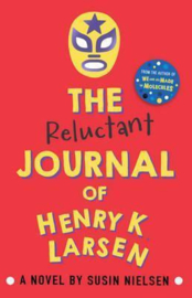The Reluctant Journal of Henry K. Larsen (Susin Nielsen) Paperback / softback