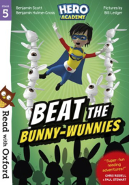 Read with Oxford: Stage 5: Hero Academy: Beat the Bunny-Wunnies