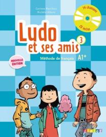 Ludo et ses amis 3 - Méthode de français A1+