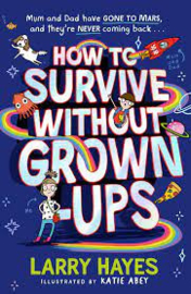 How To Survive Without Grown-Ups