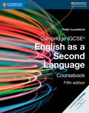 Cambridge IGCSE® English as a Second Language Fifth edition Coursebook