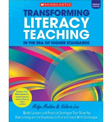 Transforming Literacy Teaching in the Era of Higher Standards: Middle School