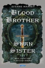 Blood Brother, Swan Sister 1014 Clontarf; A Battle Begins (Eithne Massey)