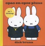 opao en opoe pluus ien 't Nimweegs (Dick Bruna) (Hardback)