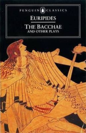 The Bacchae And Other Plays (Philip Vellacott)