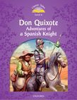 Classic Tales Second Edition Level 4 Don Quixote: Adventures Of A Spanish Knight