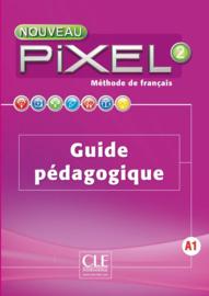 Nouveau Pixel 2 - Niveau A1 - Guide pédagogique