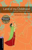 Oxford Bookworms Library Level 4: Land Of My Childhood: Stories From South Asia