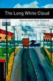 Oxford Bookworms Library Level 3: The Long White Cloud: Stories From New Zealand