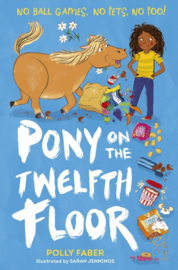 Pony On The Twelfth Floor (Polly Faber, Sarah Jennings)