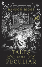 Tales Of The Peculiar (Ransom Riggs)