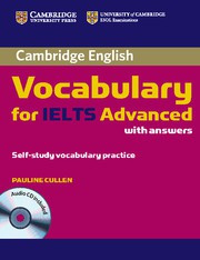 Cambridge Vocabulary for IELTS Advanced Band6.5+ Edition with answers and Audio CD