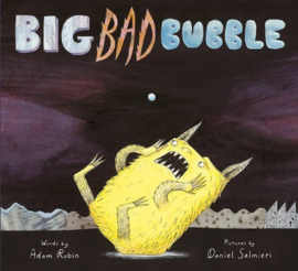 Big Bad Bubble (Adam Rubin & Daniel Salmieri) Paperback / softback