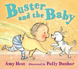 Buster And The Baby (Amy Hest, Polly Dunbar)
