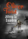 Oliver Twist- Alleen in Londen (Charles Dickens)